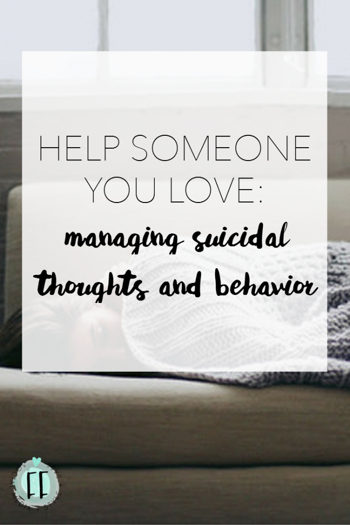 Help Someone You Love - Managing Suicidal Thoughts and Behavior