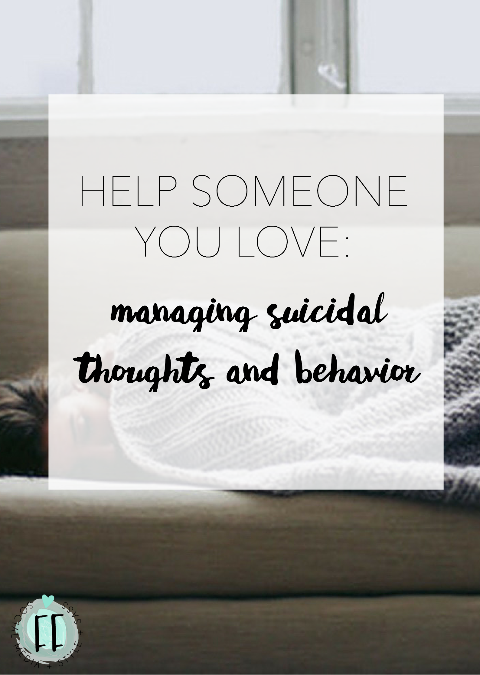 managing suicidal thoughts and behavior: how to help someone you