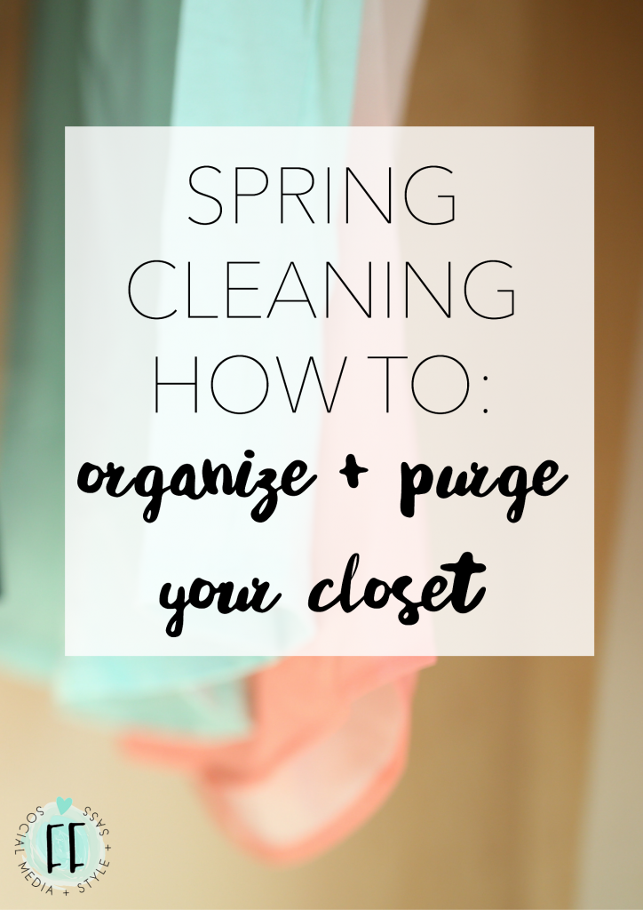 Spring Cleaning How To Organize and Purge Your Closet