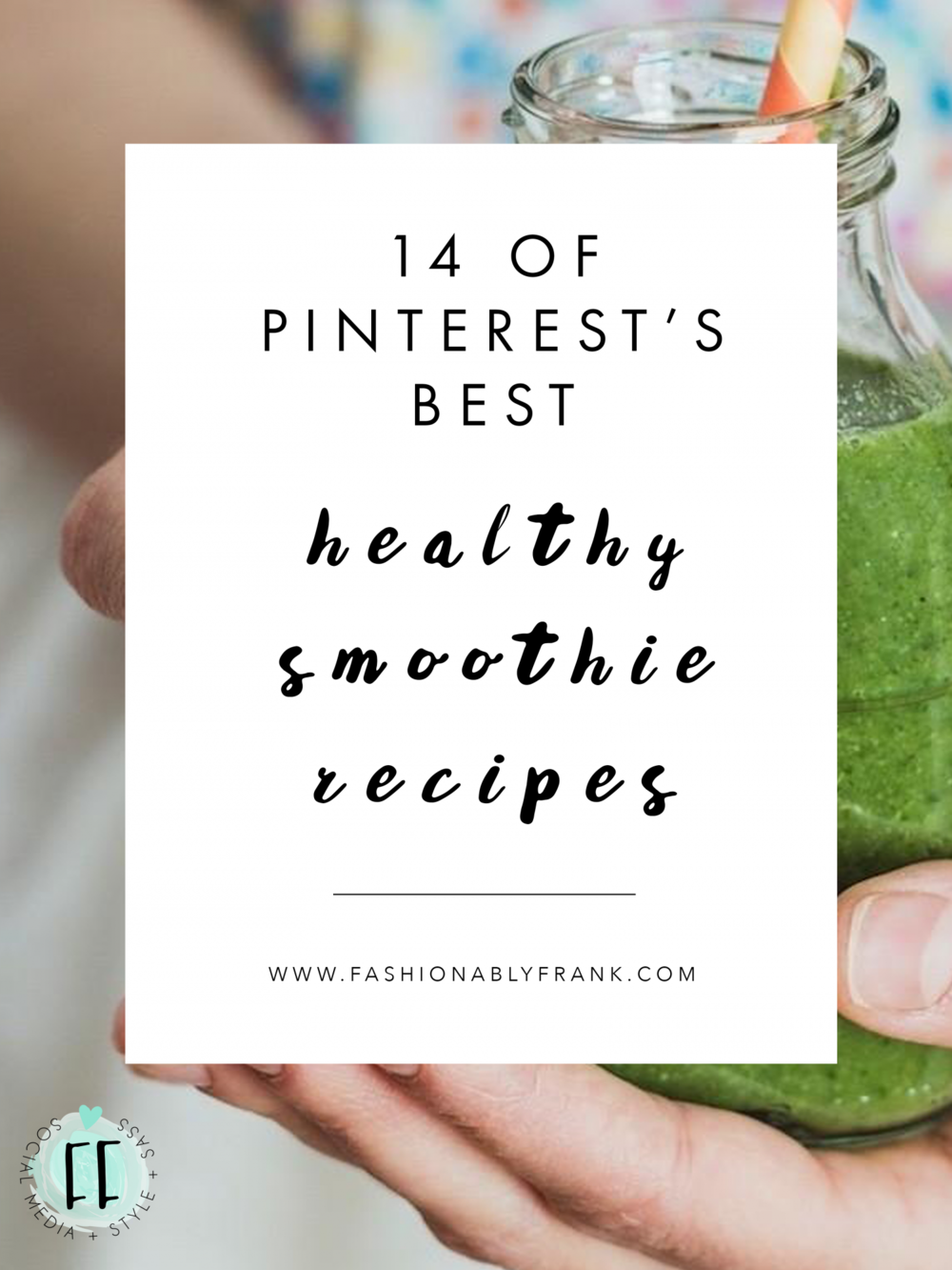 14 of Pinterest's Best Healthy Smoothie Recipes | Fashionably Frank Blog