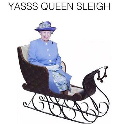 yas queen sleigh meme