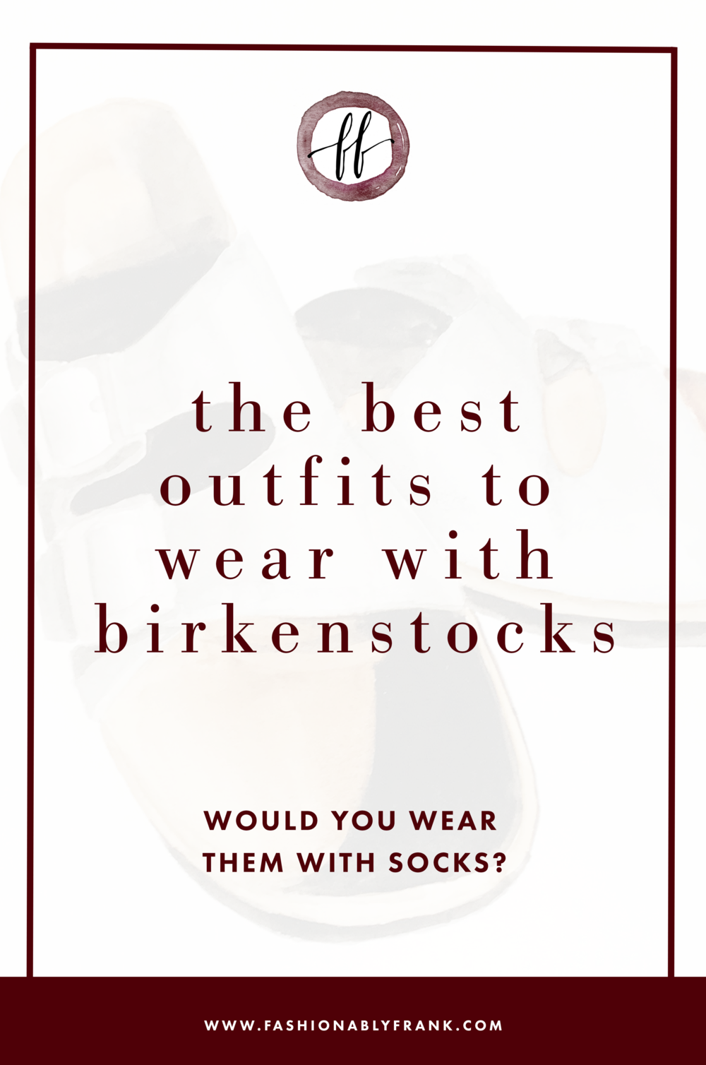 Best Outfits to Wear with Birkenstocks