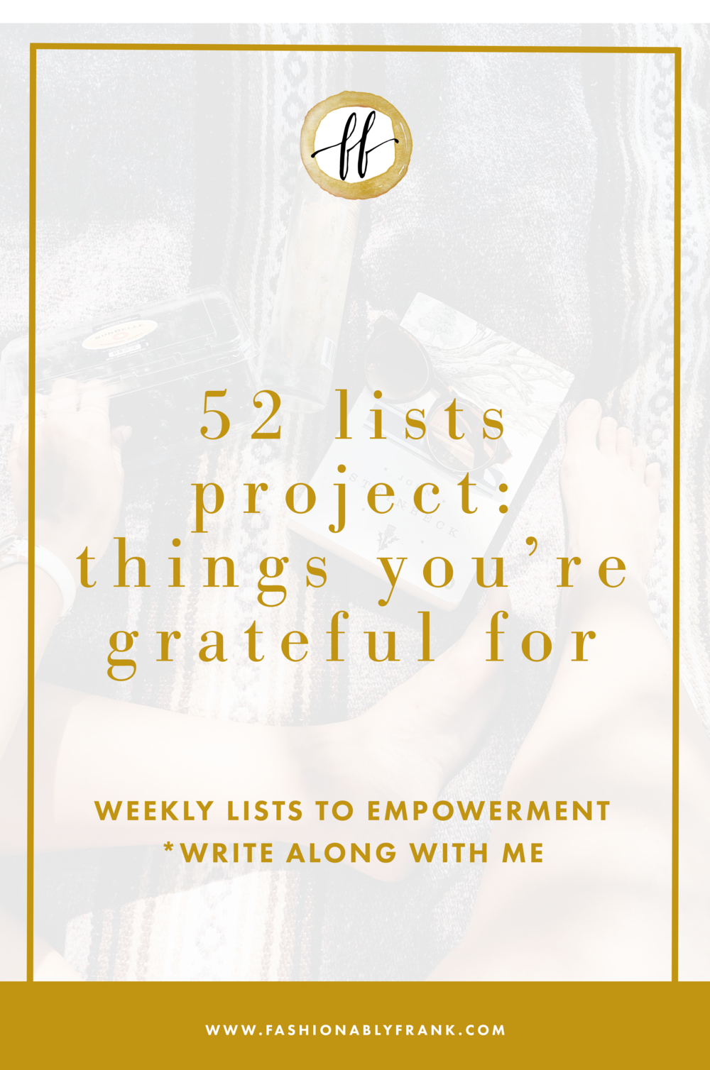52 Lists Project Things You're Grateful For