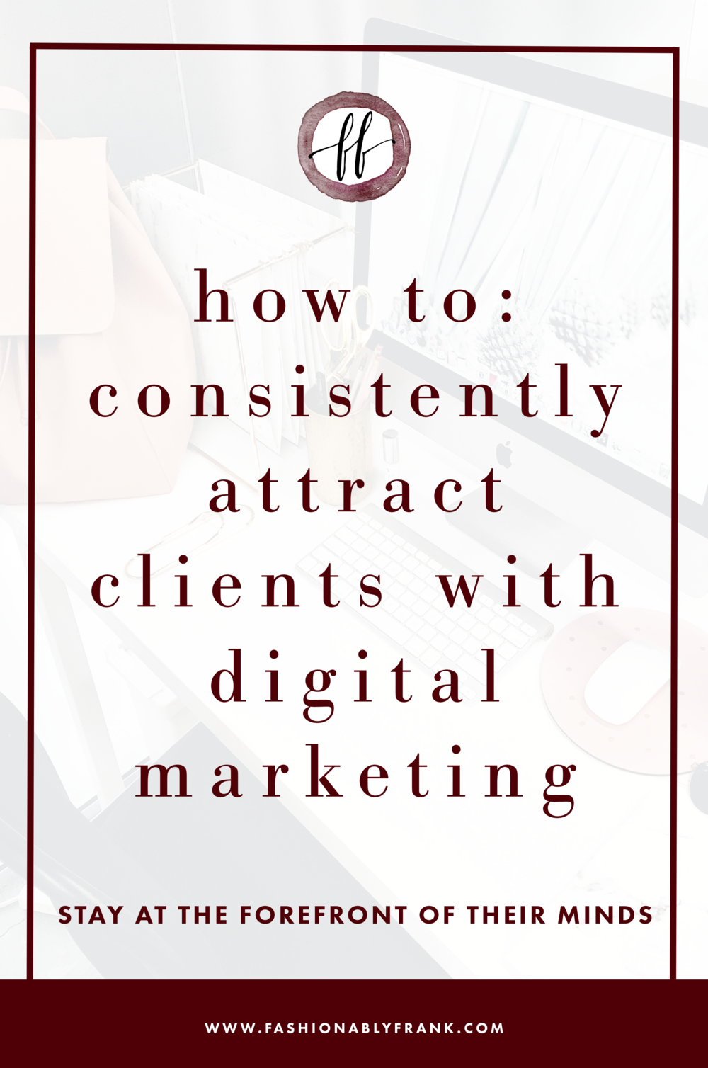 How to Consistently Attract Clients