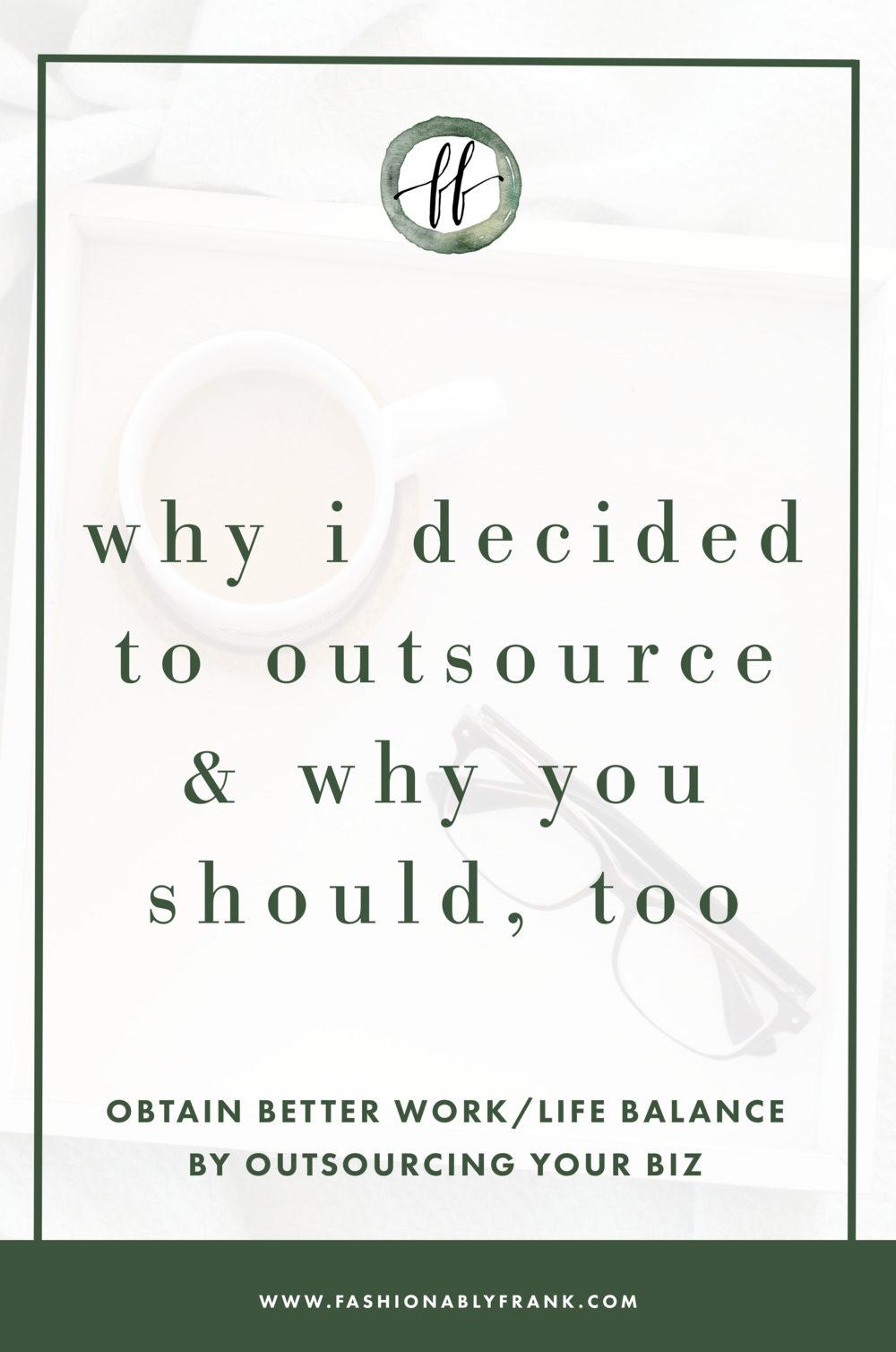 Why I Decided to Outsource