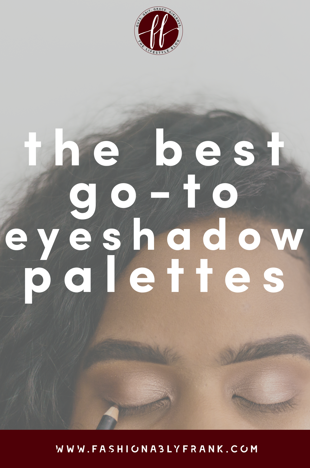 Best Go-To Eyeshadow Palettes