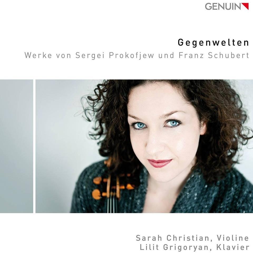 Sarah Christian, violin and Lilit Grigoryan, piano - S. Prokofiev: Sonata for Violin and Piano no. 1F. Schubert: Fantasie in C MajorLabel: GENUINRelease: 01 June 2017