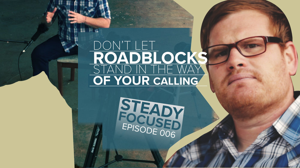 dont-let-roadblocks-stand-way-your-calling