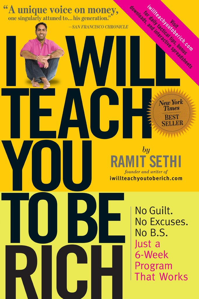 Ramit Sethi's  I Will Teach You To Be Rich