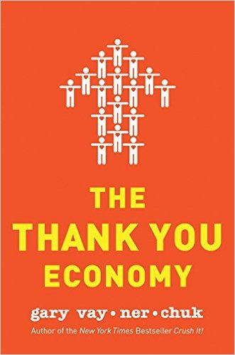 Gary Vaynerchuk's  The Thank You Economy