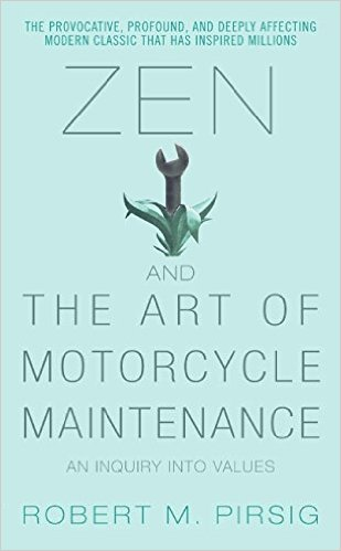 Robert Pirsig's Zen & The Art of Motorcycle Maintenance