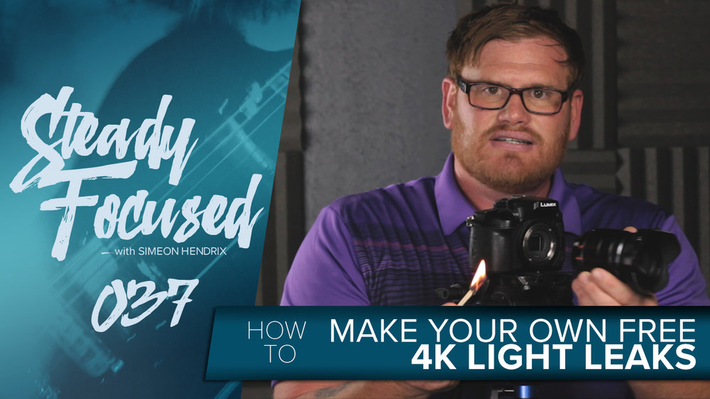 How To Make Your Own Free 4K Light Leaks - Steady Focused EP 037