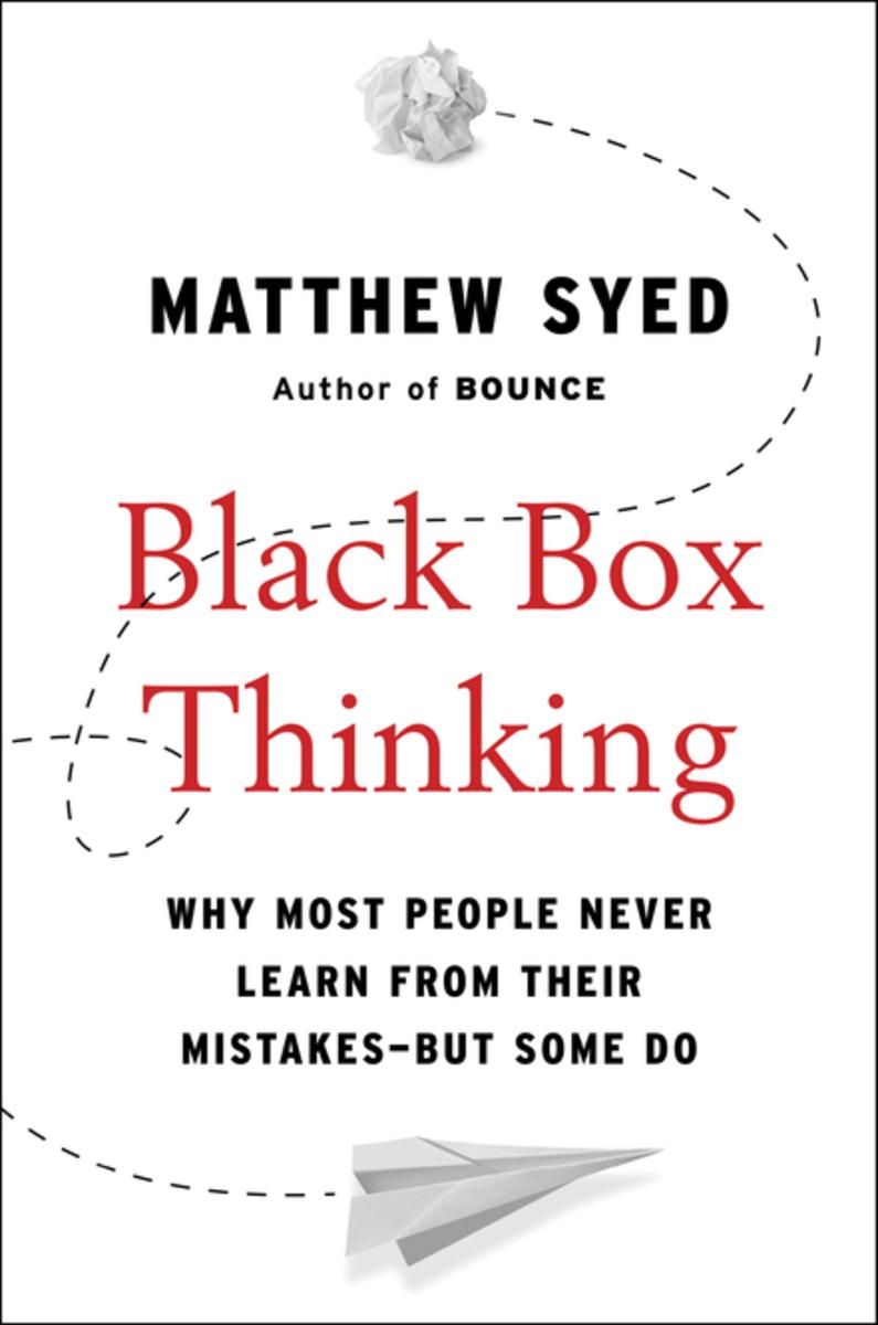 Matthew Syed's  Black Box Thinking