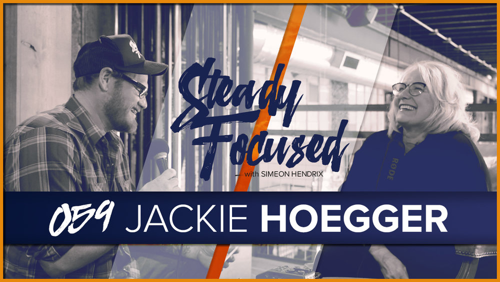 Jackie Hoegger of Hoegger Communications comes on the show to talk. Steady Focused 059.