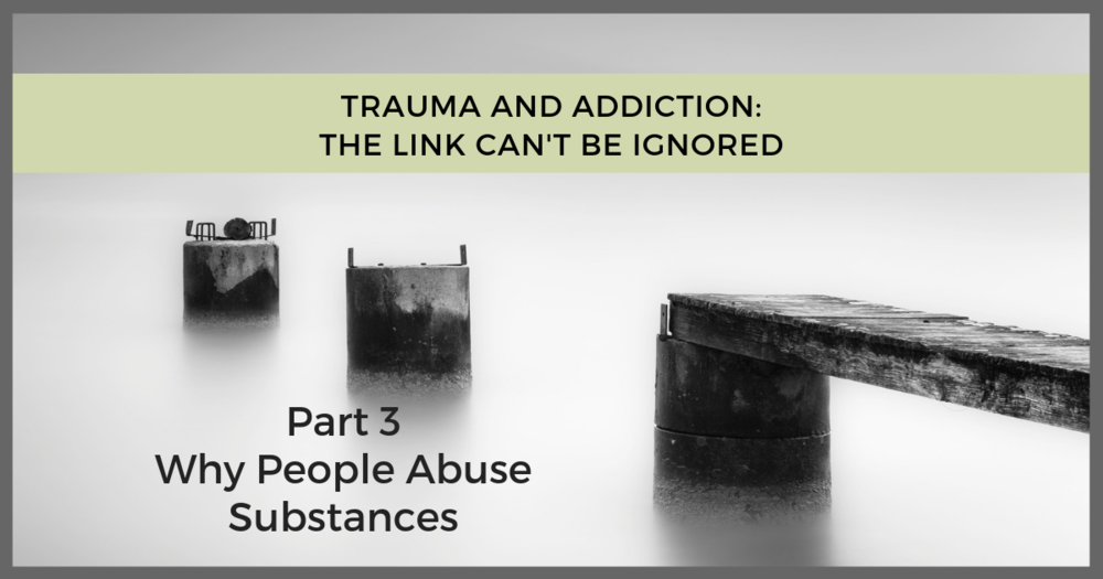 Trauma Addiction Link - Why People Abuse Substances