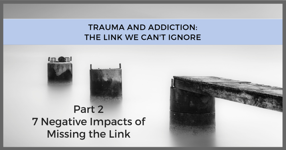 Trauma Addiction Link: 7 Negative Impacts
