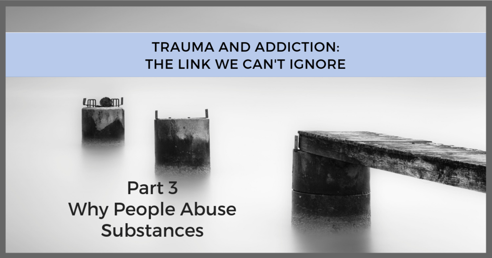 Trauma Addiction Link: Why People Abuse Substances