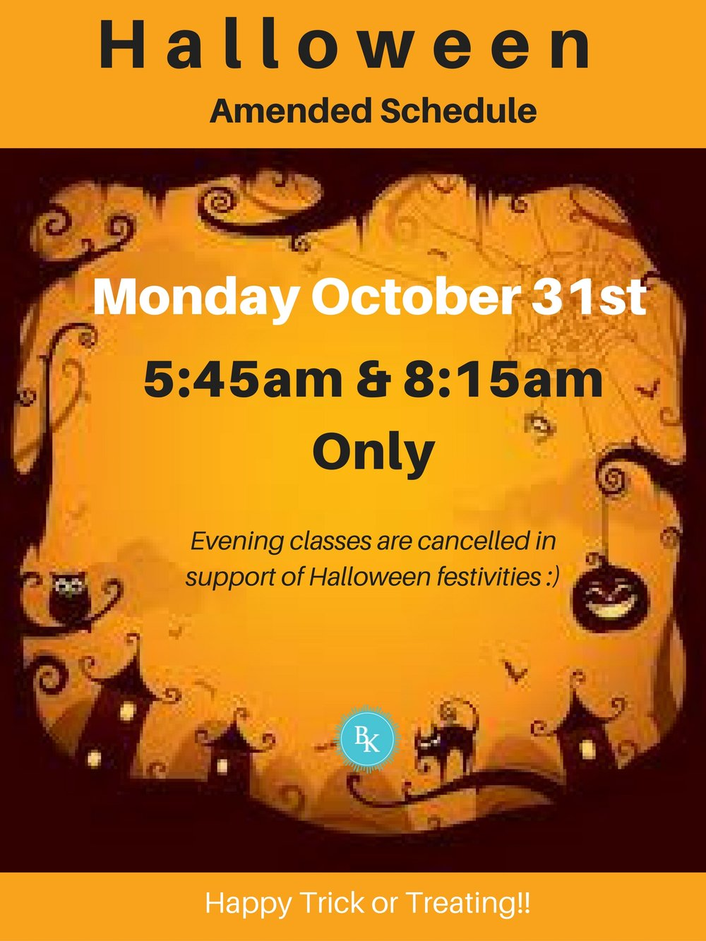 we will only be offering our morning classes on halloween monday oct 31st