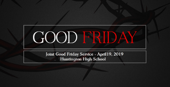 Good Friday Joint Service - April 19, 2019