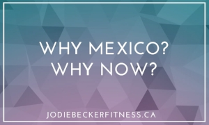 WHY MEXICO? WHY NOW?