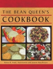 The Bean Queen's Cookbook                           by Karen Hurd   A cookbook covering every category of a meal plan from main course to appetizers to breads. Every recipe has beans as a key ingredient.  This cookbook will help you increase your intake of beans, one of the key foods for quality of life.