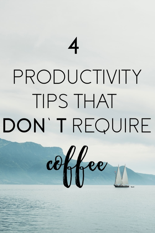 4-Productivity-Tips-That-Dont-Require-Coffee