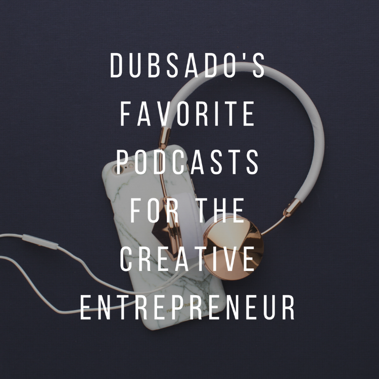 Our Favorite Podcasts For The Creative Entrepreneur.png