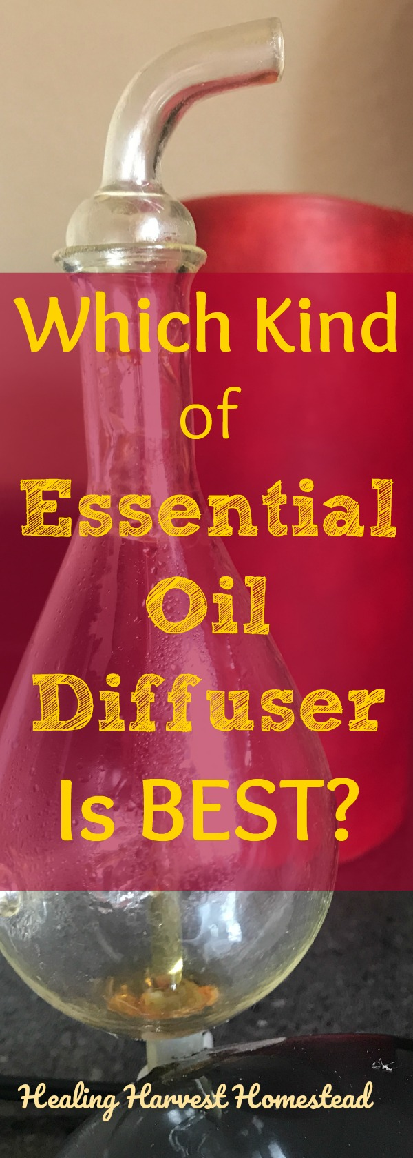 Confused about which kind of essential oil diffuser you should buy? Find out what kinds of essential oil diffusers are available, how they differ, and which kind of essential oil diffuser is just right for you! Which Kind of Essential Oil Diffuser is BEST?