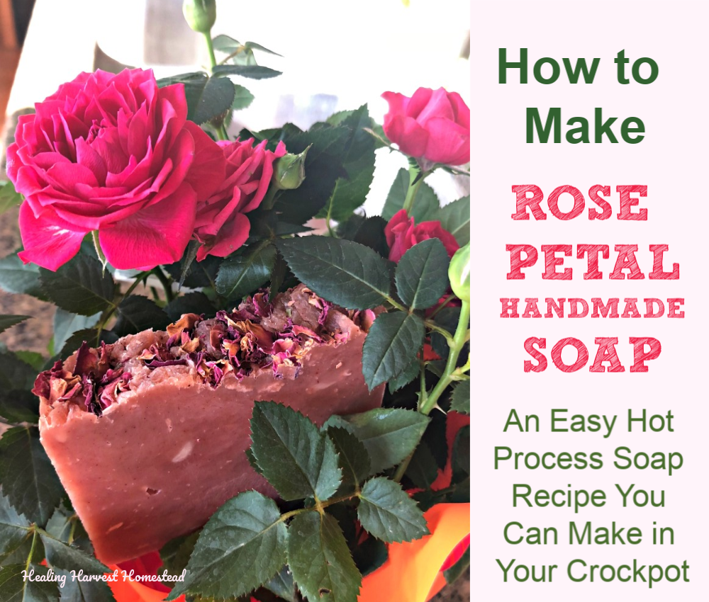 A Hot Process Rose Petal Soap Recipe For Valentine S Day You Can