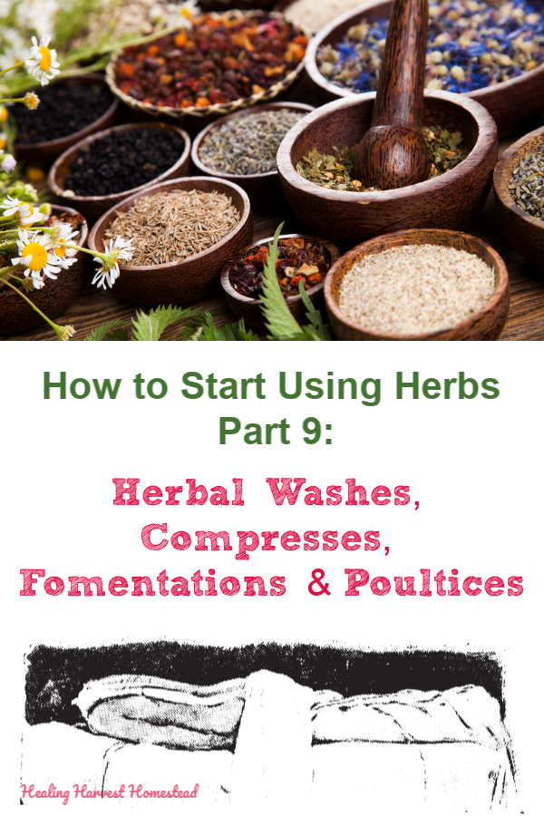Have you ever wondered how to use a compress? Or what on earth is a poultice or a fomentation? How about an herbal eye-wash? In Part 9 of the series, How to Start Using Herbs, you can find out about these herbal preparations used externally. #herb #howtostart #using #plantmedicine #homeremedy #compress #eyewash #healingharvesthomestead