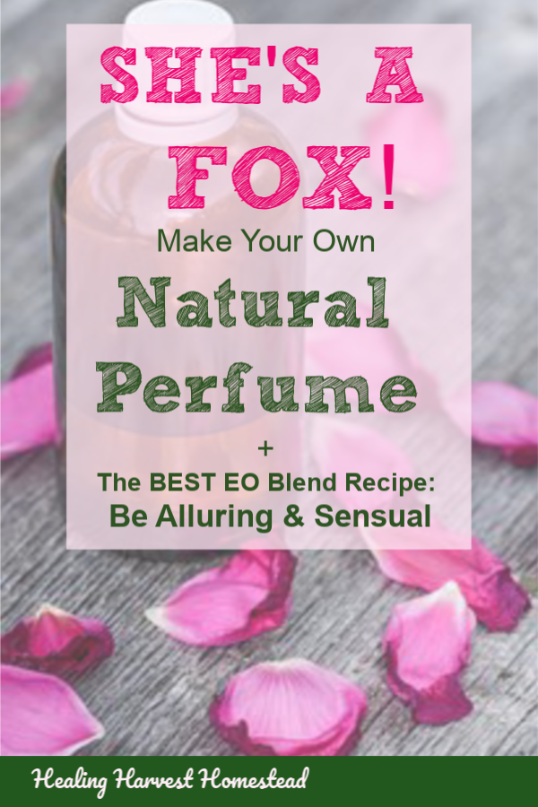 Learn how to make your own natural essential oil perfume three different ways: Roll-on, Spray, and Solid Perfume. PLUS my most popular aromatherapy blend, She's a Fox. You will feel sexy, confident, and alluring. You can make this perfume for a friend for Valentine's Day, too! It's simple and easy. #natural #perfume #essentialoil #recipe #blend #sexy #valentinesday #gift #diy #easy #fast #Valentines #healingharvesthomestead