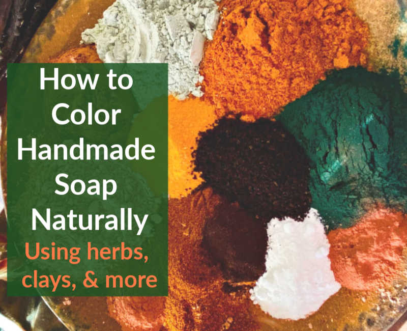 How to Naturally Color Soap with Plants, Roots, and Clays ...