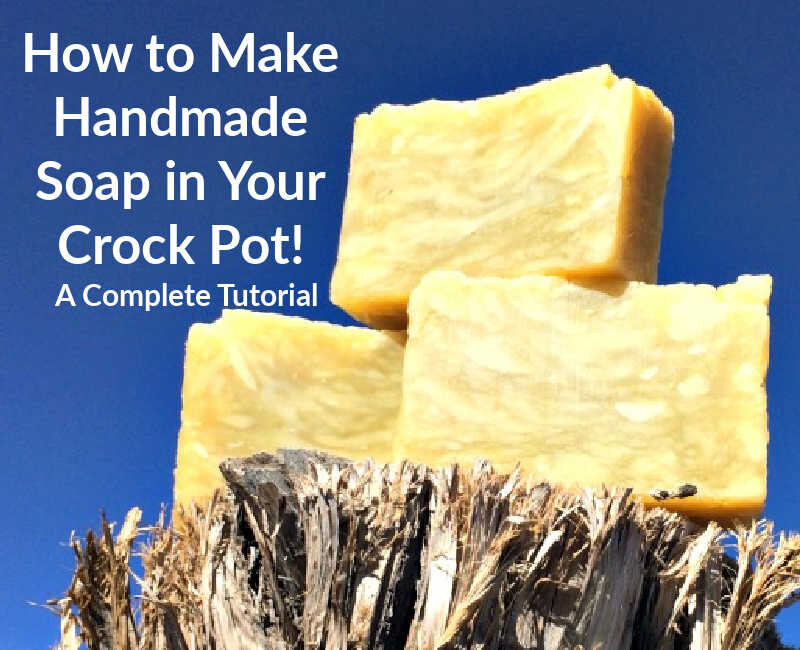 How to Make Natural Soap in a Crock Pot (An Easy Hot Process