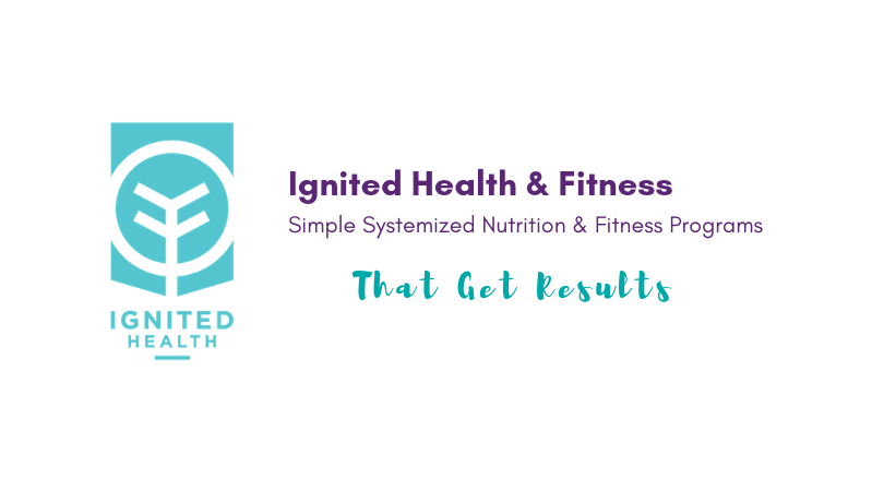 Robyn Ostlund - Ignited Health and Fitness - Certified Personal Trainer, Simplifying Nutrition and Fitness