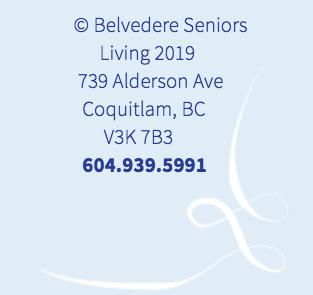 Copyright Belvedere Seniors Living 2019, 739 Alderson Ave, Coquitlam, BC, V3K 7B3, 604.939.5991