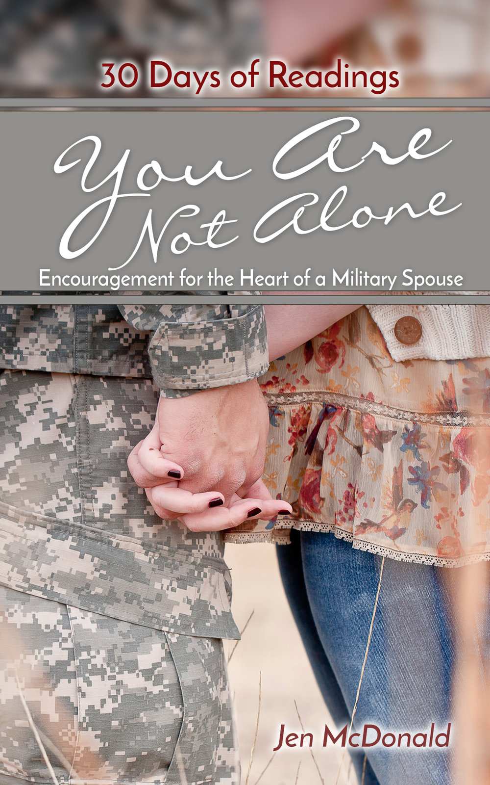 Get it in print or Kindle format! You Are Not Alone: Encouragement for the Heart of a Military Spouse