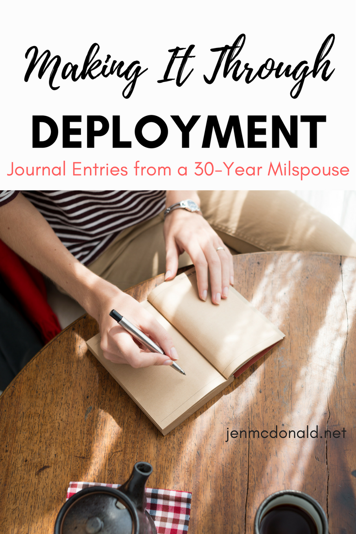 Making It Through Deployment: journal entries from a 30-year milspouse.