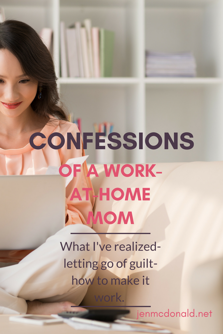 Confessions of a work-at-home mom.