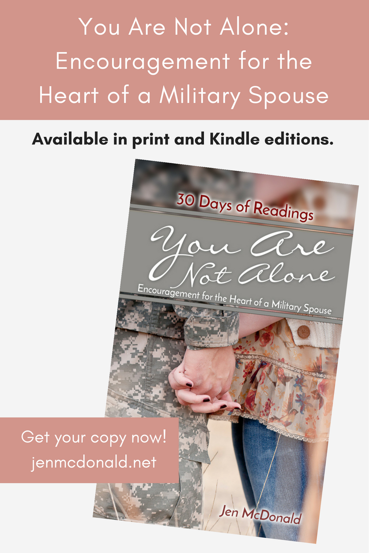 You Are Not Alone Encouragement for the Heart of a Military Spouse