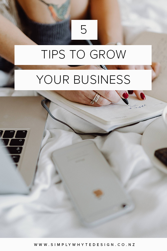 Blog - Simply Whyte Design | Auckland Brand Web Design|5-tips-to-grow-your-business.jpg