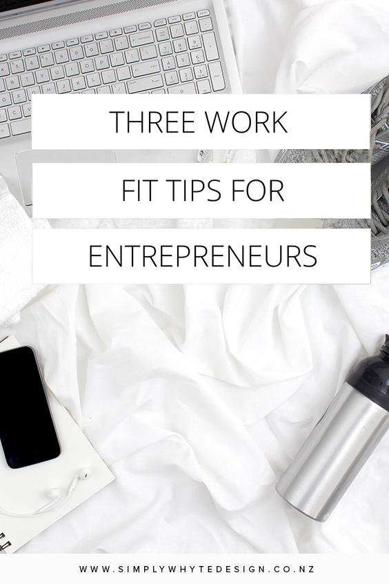 Three-work-fit-tips-for-entrepreneurs