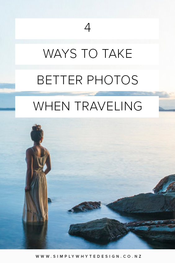 4-WAYS-TO-TAKE-BETTER-PHOTOS-WHEN-TRAVELING.jpg