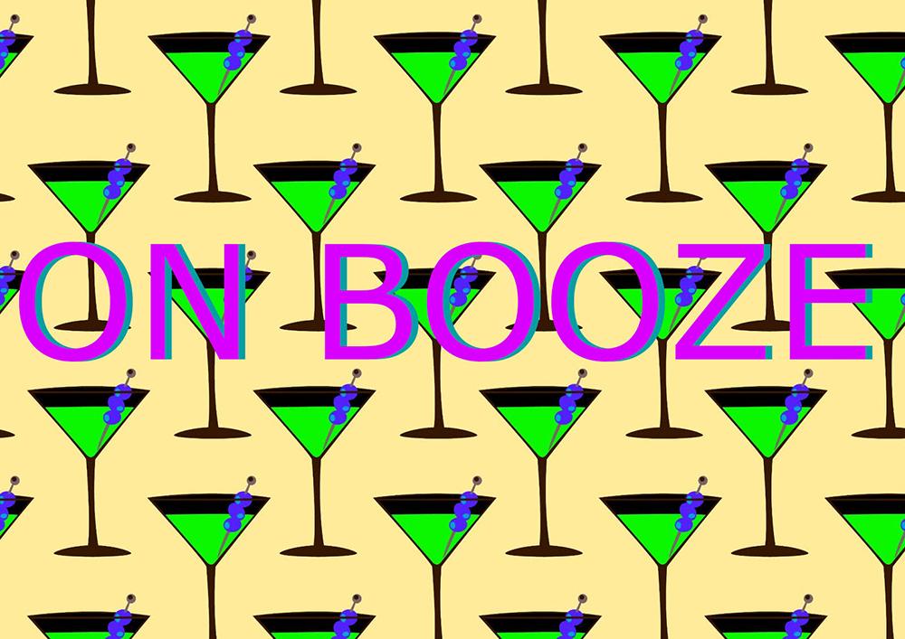 On booze
