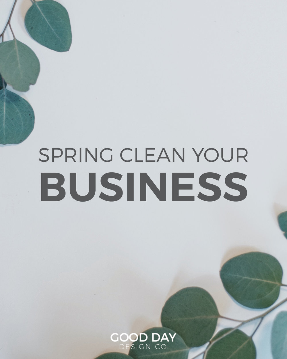 Good Day Design Co. Spring Clean Your Business