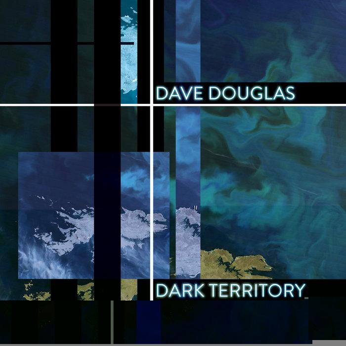 DAVE DOUGLAS / DARK TERRITORY