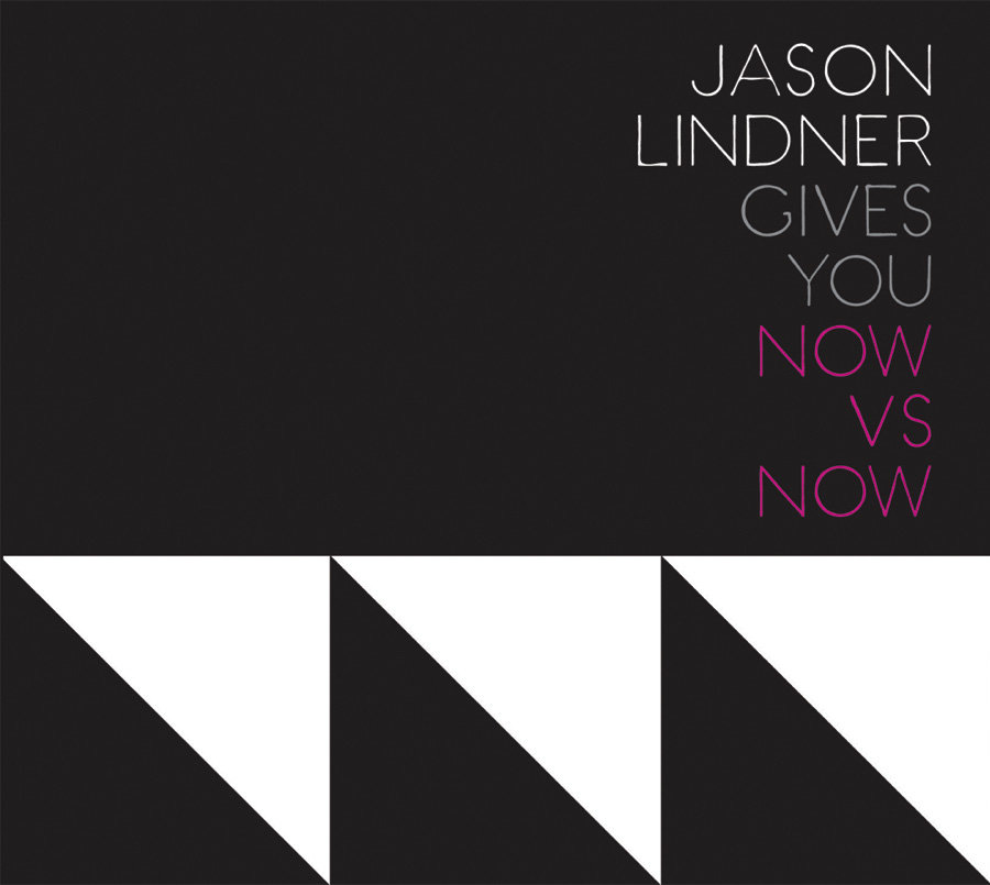 JASON LINDNER / GIVES YOU NOW VS NOW