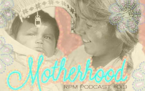 rpm-podcast-motherhood.jpg