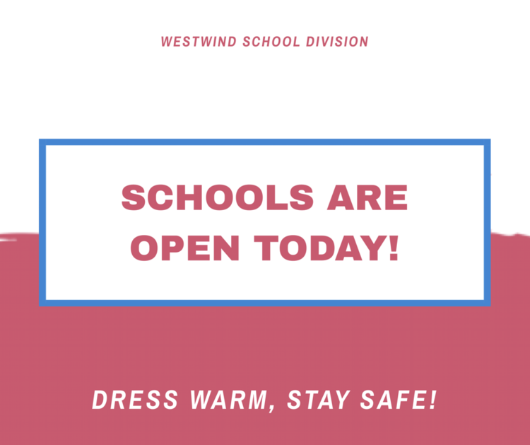 Westwind Schools Are Open Today Here Is Some Additional Information From Our Superintendent