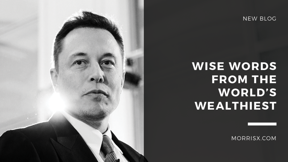 Wise Words From The World's Wealthiest
