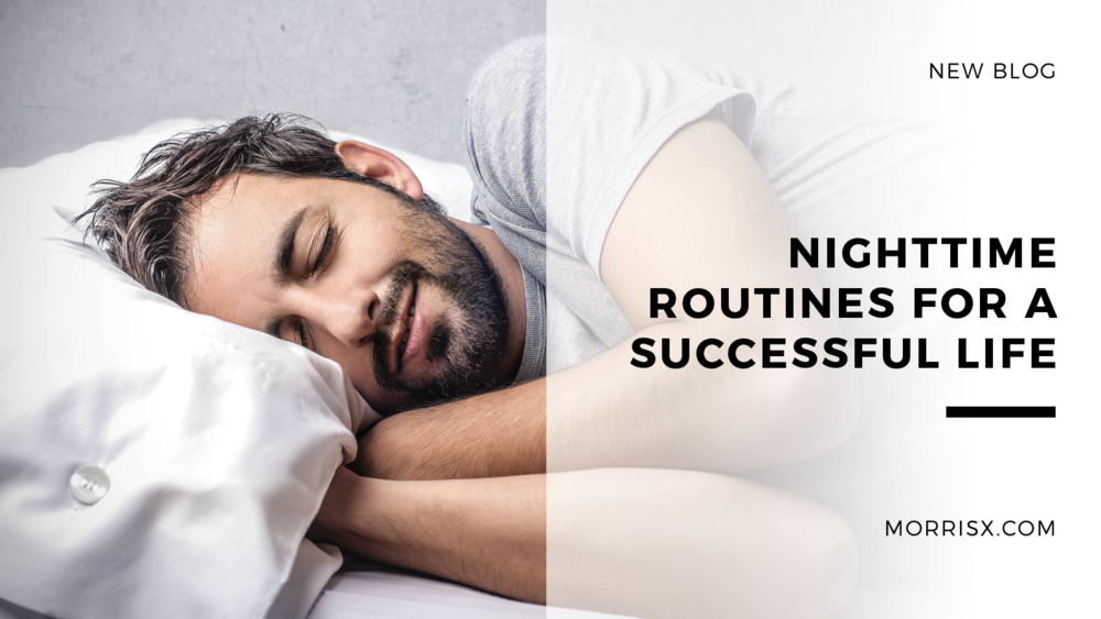 Nighttime routines for a successful life